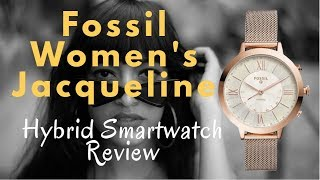 Fossil Women's Jacqueline Stainless Steel Hybrid Smartwatch Review