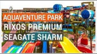 AQUAVENTURE PARK Rixos Premium Seagate 5 Обзор аквапарка Отдых в Египте Шарм эль шейх Риксос