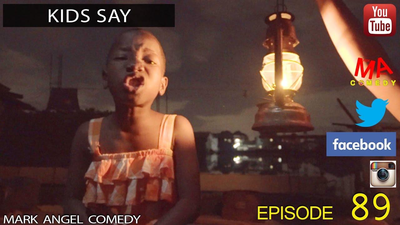 KIDS SAY (Mark Angel Comedy) (Episode 89)