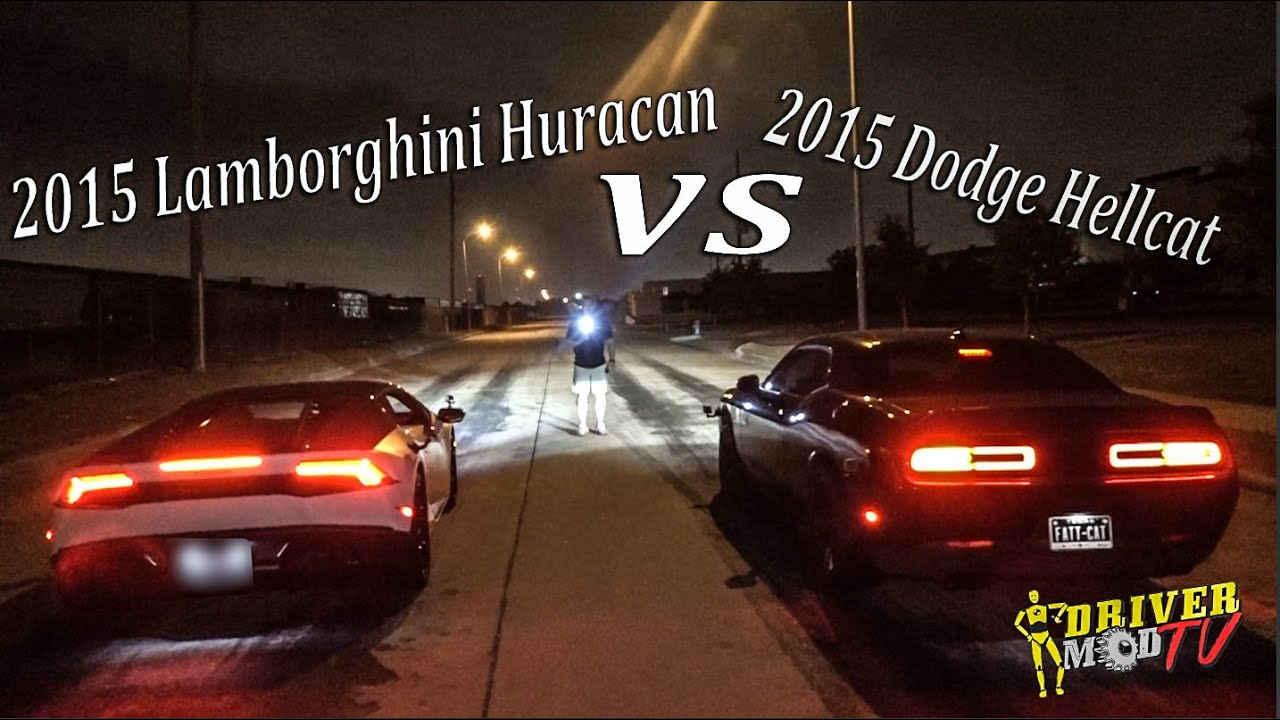 2015 Lamborghini Huracan Vs 2015 Dodge Hellcat F Youtube