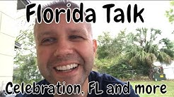 FLORIDA TALK - Celebration FL, Farmer's market, weather, moving, & more!