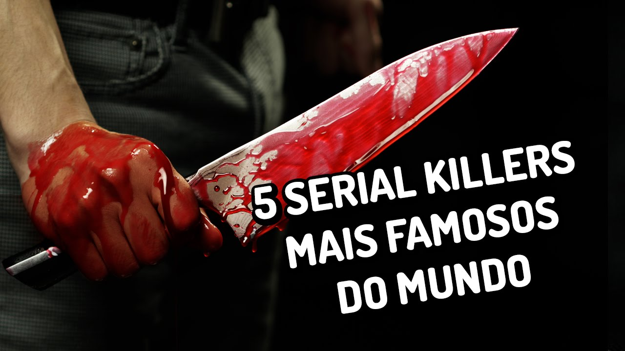 5 serial killers mais famosos do mundo