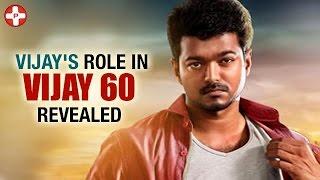Vijay's role in Vijay 60 revealed | Keerthi Suresh | Latest Tamil Cinema News