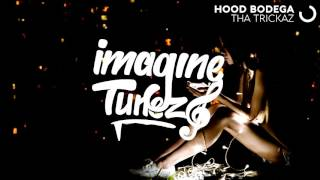 Tha Trickaz - Hood Bodega