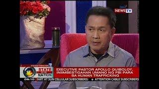 SONA: Executive Pastor Apollo Quiboloy, iniimbestigahan umano ng FBI para sa human trafficking