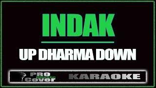 Indak - UP DHARMA DOWN (KARAOKE)