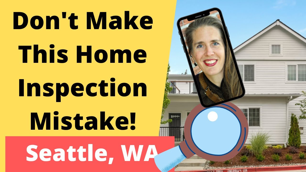 Real Estate Inspections Seattle, Washington:  Home Buyers - Don't Make This Mistake