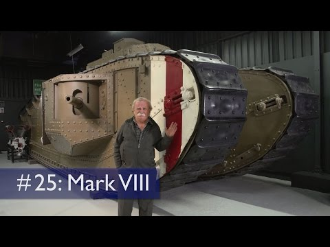 Tank Chats #25 Mark VIII | The Tank Museum