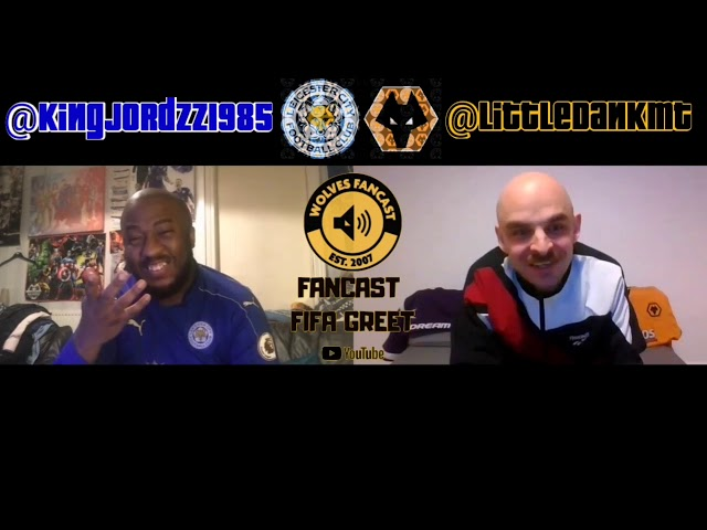 Leicester V Wolves Preview - Wolves Fancast FIFA Greet