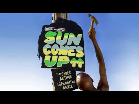 Rudimental  Sun Comes Up feat James Arthur Ofenbach Remix