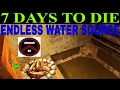 7 DAYS TO DIE * HOW TO BUILD ENDLESS WATER SOURCE *