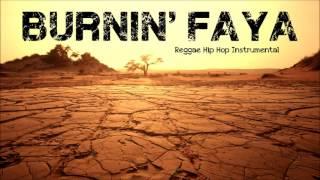 Burnin' Faya - Reggae / Hip Hop Instrumental - 2019