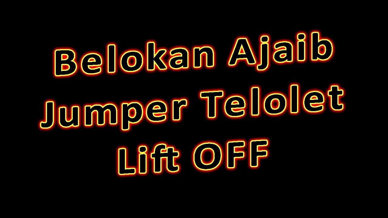 Belokan Ajaib + Jumper Telolet + LiftOff