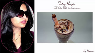 Cold Coffee Shake  with chocolate Ice Cream recipe by Manisha