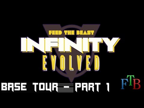 Feed The Beast - Infinity Evolved - Base Tour - Part 1
