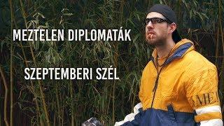Meztelen Diplomaták - Szeptemberi szél (Official Music Video)