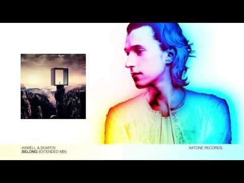 Axwell & Shapov - Belong (Extended Mix)
