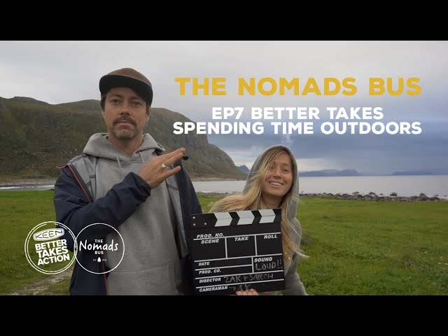The Nomads Bus   Ep7   Better takes spending time outdoors