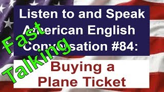 Learn to Talk Fast - Listen to and Speak American English Conversation #84