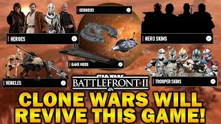 CLONE WARS WILL REVIVE THIS GAME! Star Wars Battlefront 2