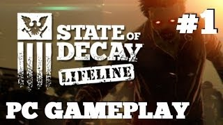 State Of Decay Lifeline DLC - PC Gameplay - High Value Target [Part 1]