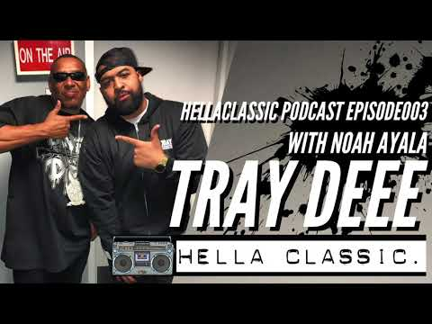 #HELLACLASSICPODCAST003   Tray Deee Talks Tekashi69 Situation + Tells Funny Nate Dogg Stories