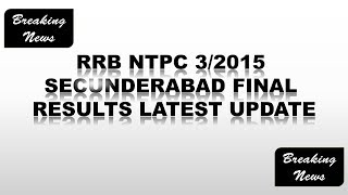 RRB NTPC 3/2015 || SECUNDERABAD FINAL RESULTS || EXPECTED DATE || INDIAN RAILWAYS || GOVT EXAMS 2017 Video