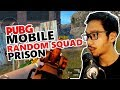 RANDOM SQUAD PRISON - PUBG MOBILE INDONESIA