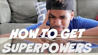 How To Get Superpowers   AmazingJordan