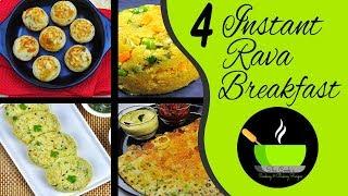 4 Easy & Instant Rava Recipes | Healthy & Quick Breakfast Recipes | Rava Recipes | Instant Recipes