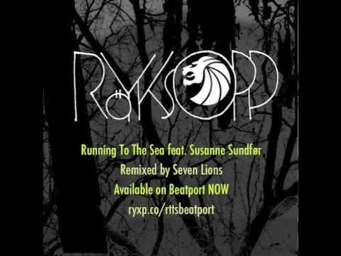 Röyksopp - Running to the Sea (Seven Lions Remix)