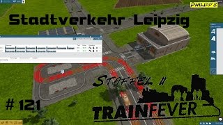 STADTVERKEHR LEIPZIG ► Train Fever *S2* #121 [Let´s Play] [HD]