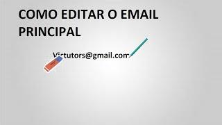 COMO EDITAR SEU E-MAIL PRINCIPAL DO GOOGLE👉( VÍDEO REFEITO NO 1° LINK NA DESCRIÇÃO)👈