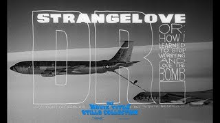 Dr.  Strangelove (1964) Title Sequence