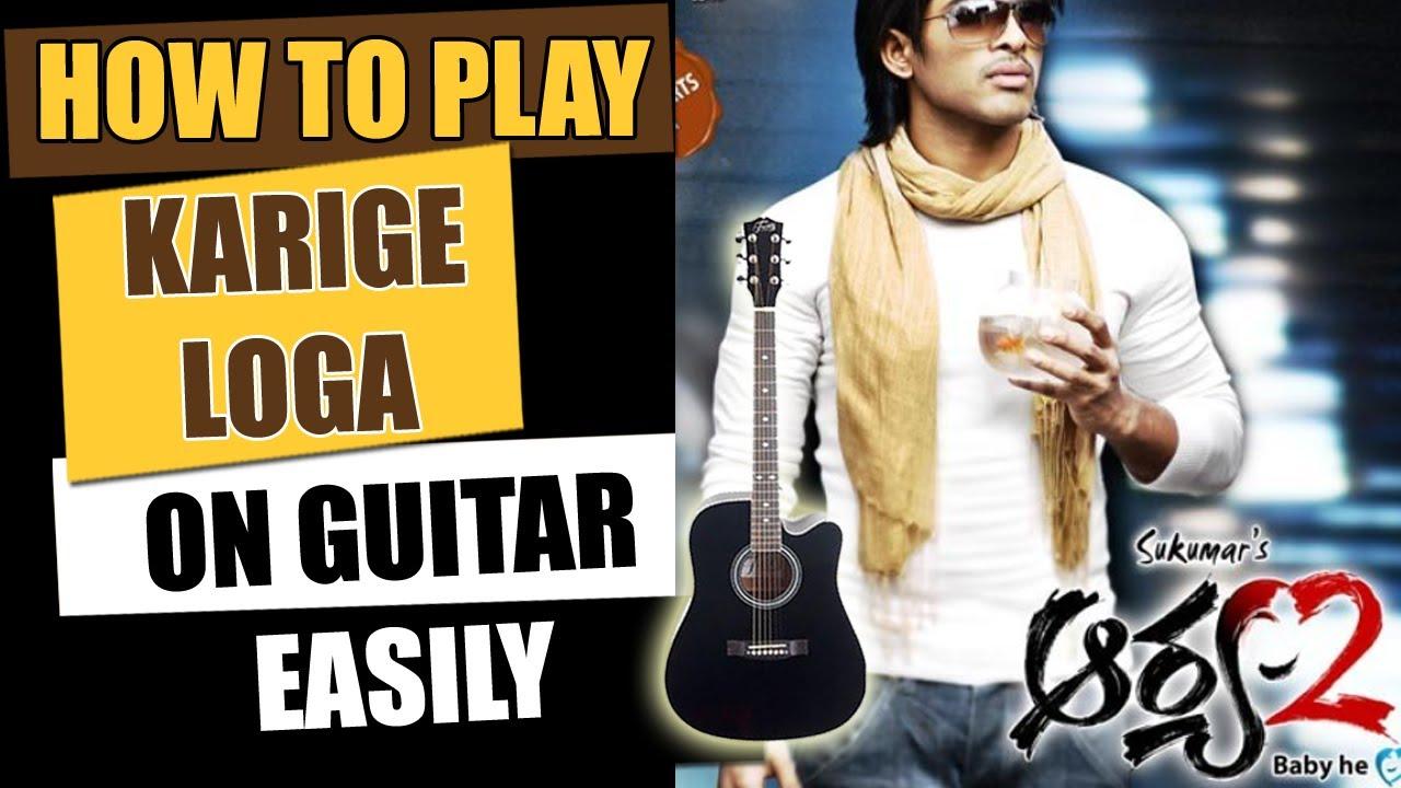 Karige Loga | Aarya-2 - Guitar Tutorial - Telugu Guitar Songs