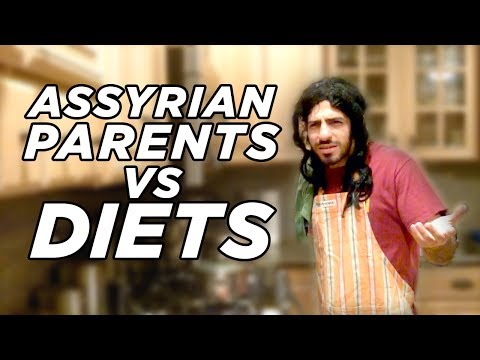Assyrian Parents VS Diets