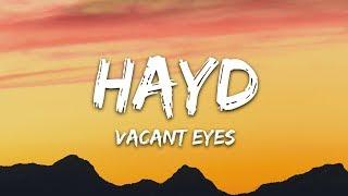 Hayd - Vacant Eyes (Lyrics) ft. Libby Knowlton