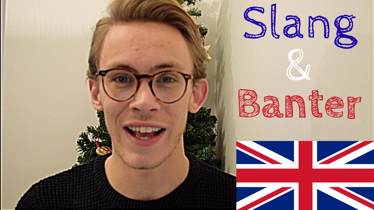 British Slang Banter Explained Youtube