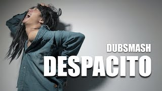 DESPACITO - DUBSMASH #6