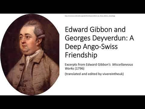 Edward Gibbon and Georges  Deyverdun; a Deep Anglo - Swiss Friendship.