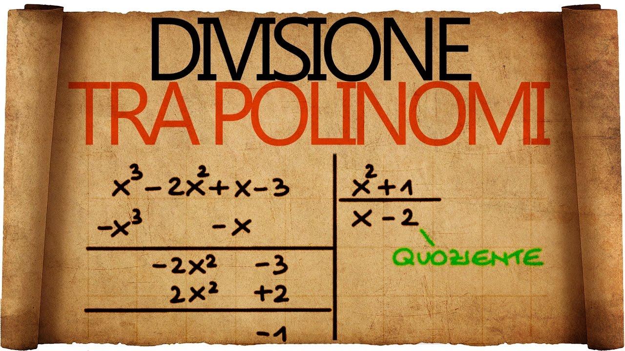Divisione Tra Polinomi Youtube