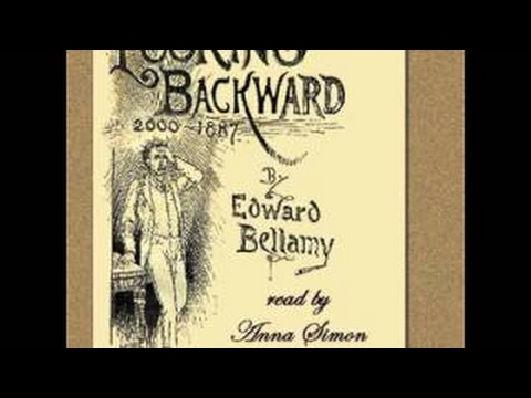Looking Backward 2000 1887 By Edward Bellamy 2017 Youtube