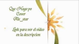Que hago yo cover ale_star