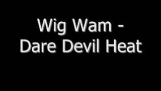 Watch Wig Wam Dare Devil Heat video
