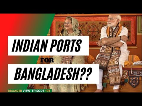 INDIA's OFFER TO BANGLADESH : USE OUR SEA PORTS FOR EXPORTS TO THIRD COUNTRIES