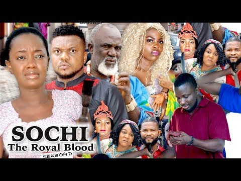SOCHI THE ROYAL BLOOD 2 - 2018 LATEST NIGERIAN NOLLYWOOD MOVIES    TRENDING NOLLYWOOD MOVIES