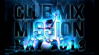 Club Mix Mission (MAY 2013)