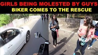 Girls Being Molested and Eve-teased | Biker Comes to the Rescue .