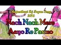New Rajasthani Fagan Songs 2017 | Nach Nach Mere Aayo Re Pasino | Dj Mix | Marwadi Holi Song