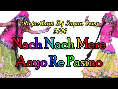 Rajasthani Dj Song   Nach Nach Mere Aayo Re Pasino   Holi Special-New Dj Fagan   Marwadi Dj Mix Song